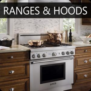 Ranges & Hoods